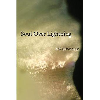 Soul Over Lightning: Poems (Camino del Sol)
