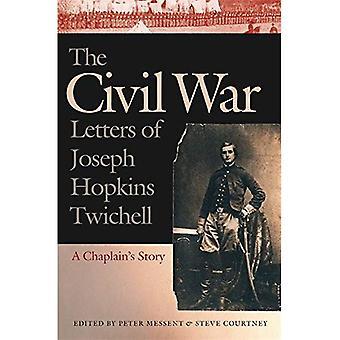 Les lettres de la guerre civile de Joseph Hopkins Twichell: histoire de l'aumônier