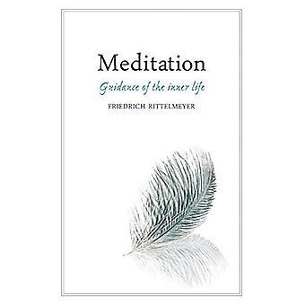 Méditation: Orientation de la vie intérieure