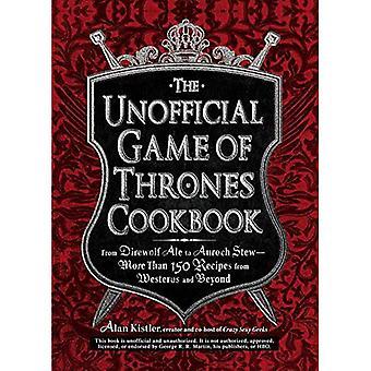 The uofficielle Game of Thrones kogebog: fra Direwolf Ale til Auroch ragout - mere end 150 opskrifter fra Westeros og Beyond