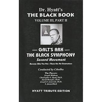 The Black Book: Galt's Ark - The Black Symphony, Second Movement v. III, Pt. II: 3