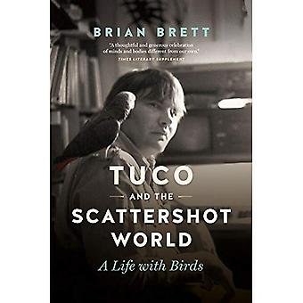 Tuco and the Scattershot World: A Life with Birds