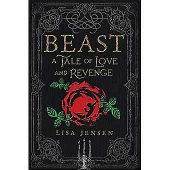 Beast: A Tale of Love and� Revenge
