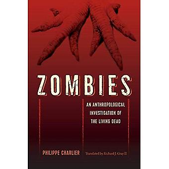Zombies: An Anthropological Investigation of the Living� Dead