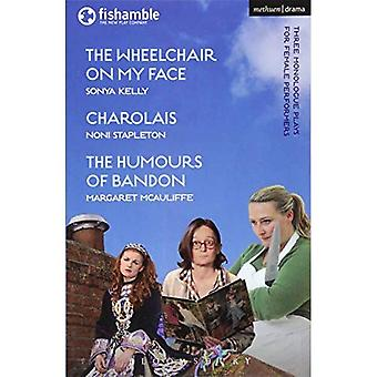 The Wheelchair on My Face;� Charolais; The Humours of Bandon (Modern Plays)