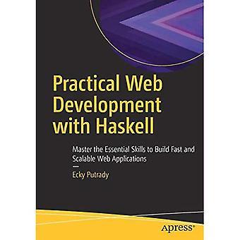 Développement Web pratique avec Haskell: maîtriser les habiletés essentielles pour créer vos Applications Web rapide et évolutive