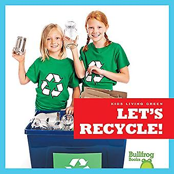 Let's Recycle! (Kids Living� Green)