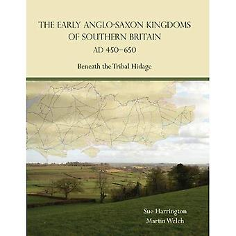 The Early Anglo-Saxon Kingdoms of Southern Britain AD 450-650: Beneath� the Tribal Hidage