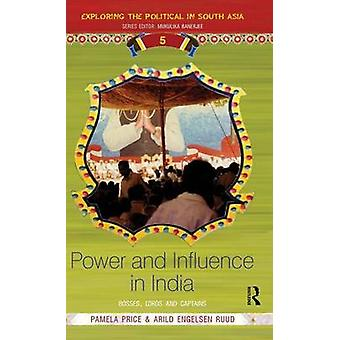 Power and Influence in India  Bosses Lords and Captains by Price & Pamela