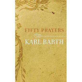 Cinquante prières par Barth & Karl