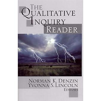 The Qualitative Inquiry Reader by Denzin & Norman K.