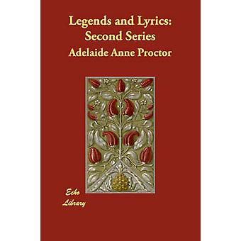 Legends and Lyrics Second Series by Proctor & Adelaide Anne