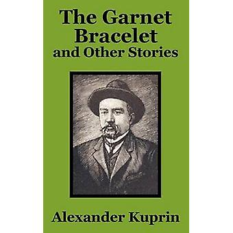 Garnet Bracelet and Other Stories The by Kuprin & Alexander