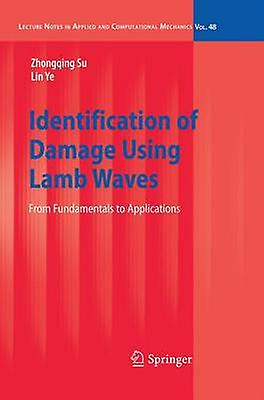 Identification of Damage Using Lamb Waves  From Funfemmestals to Applications by Su & Zhongqing