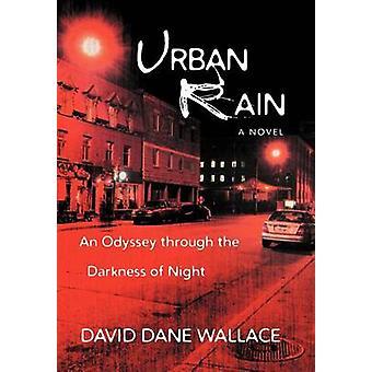 Städtischen Regen eine Odyssee durch die Dunkelheit der Nacht von Wallace & David Dane