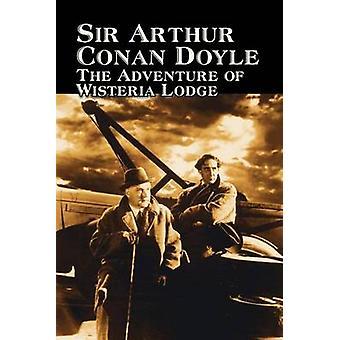 Äventyr av Wisteria Lodge av Arthur Conan Doyle Fiction mysterium Detective actionäventyr av Doyle & Arthur Conan