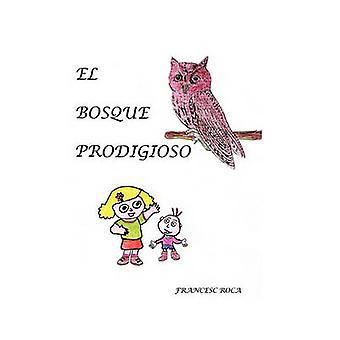 El Bosque Prodigioso by Roca & Francesc