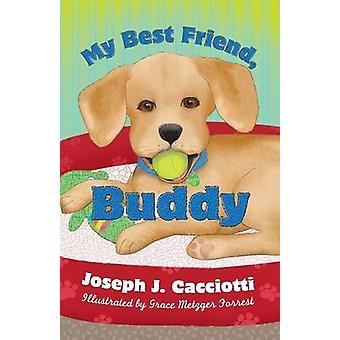 Mijn beste vriend Buddy door Cacciotti & Joseph J.