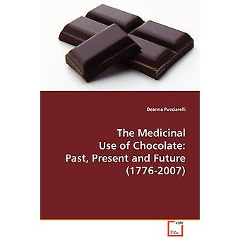 The Medical Use of Chocolate by Pucciarelli & Deanna
