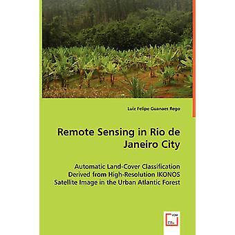 Remote Sensing in Rio de Janeiro City by Guanaes Rego & Luiz Felipe