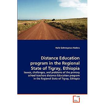 Distance Education program in the Regional State of Tigray Ethiopia by Hadera & Haile Gebreeyesus