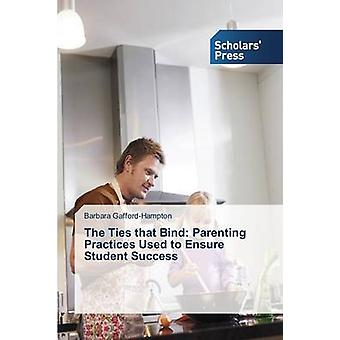 The Ties that Bind Parenting Practices Used to Ensure Student Success by GaffordHampton Barbara