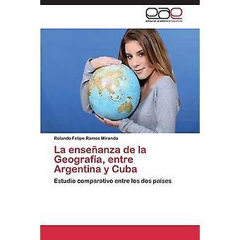 La enseñanza de La Geografia Entre Argentina y Cuba por Ramos Miranda Rolando Felipe