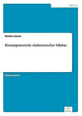 Einsatzpotentiale elektronischer Mrkte by Sasse & Markus