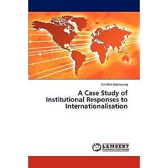 Eine Fallstudie über institutionelle Maßnahmen zur Internationalisierung von Leung & Sin Mann Ada