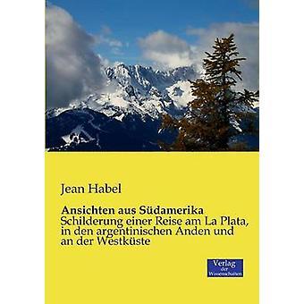 Ansichten aus Sdamerika by Habel & Jean