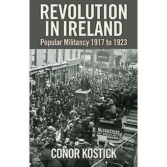 Revolution in Ireland - Popular Militancy 1917 to 1923 (2nd Revised ed
