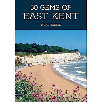 50 Edelsteine von Ost-Kent: Die Geschichte & das Erbe der Ikonenstätten