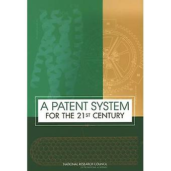 A Patent System for the 21st Century by Committee on Intellectual Pro
