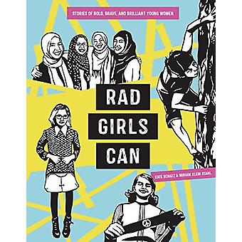 Rad Girls Can - Stories of Bold - Brave - and Brilliant Young Women by