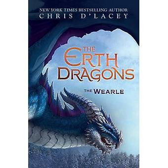 The Wearle (the Erth Dragons #1) by Chris D'Lacey - 9780545900188 Book