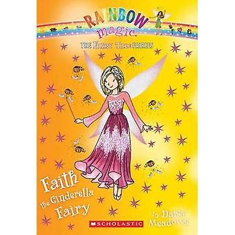 Faith the Cinderella Fairy by Daisy Meadows - 9780545851954 Book