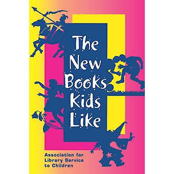 The New Books Kids Like (annotated edition) by Sharon Deeds - Catheri