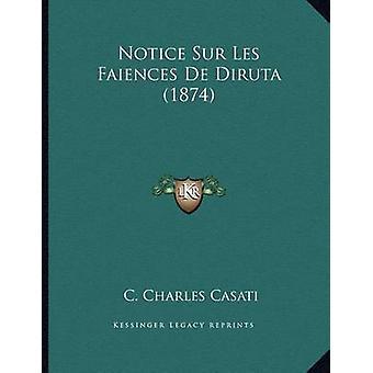 Notice Sur Les Faiences de Diruta (1874) by C Charles Casati - 978116