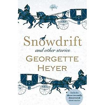 Snowdrift and Other Stories by Georgette Heyer - 9781492650461 Book