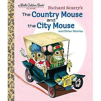Richard Scarry's The Country Mouse and the City Mouse by Richard Scar