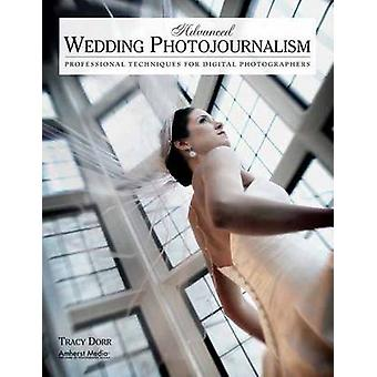 Advanced Wedding Photojournalism - Techniques for Professional Digital