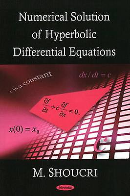 Numerical Solution of Hyperbolic Differential Equations by M. Shoucri