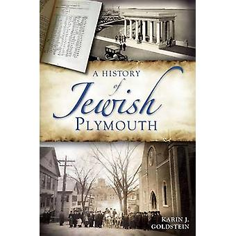 A History of Jewish Plymouth by Karin J Goldstein - 9781609495114 Book