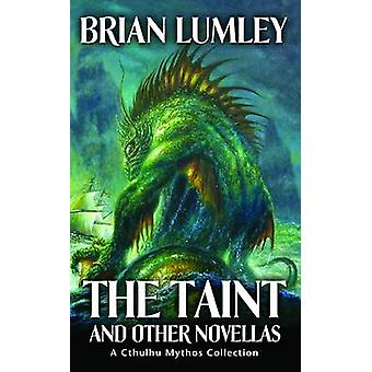 The Taint - and Other Novellas (US ed) by Brian Lumley - 9781844166374