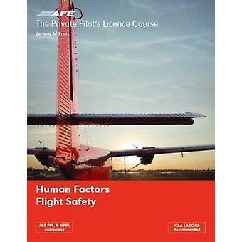 The Private Pilots Licence Course - v. 5 - Human Factors and Flight Saf