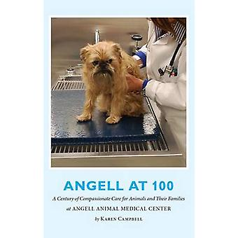 Angell at 100 - A Century of Compassionate Care for Animals and Their