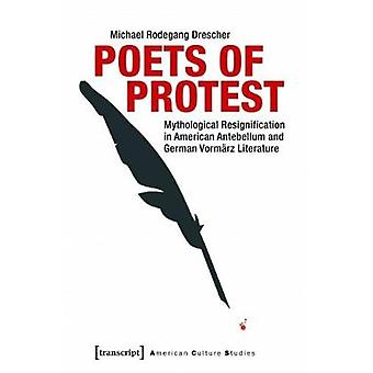 Poets of Protest - Mythological Resignification in American Antebellum