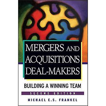 Fusjoner og oppkjøp Dealmakers - bygge en vinnende Team (2 Rev