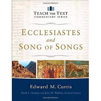 Ecclesiastes and Song of Songs (Teach the Text Commentary) (Teach the Text Commentaries)