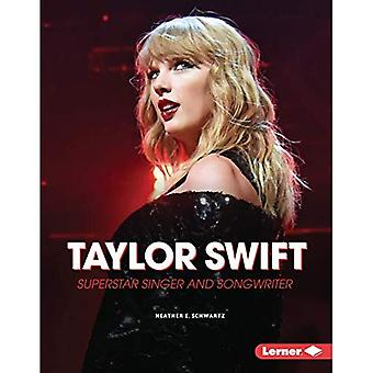 Taylor Swift: Superstar Singer and Songwriter